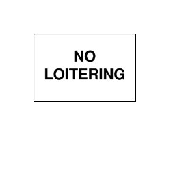 Legend No Loitering 7 X 10 Legend No Loitering Brady 22225 Plastic Admittance Sign 7 X 10